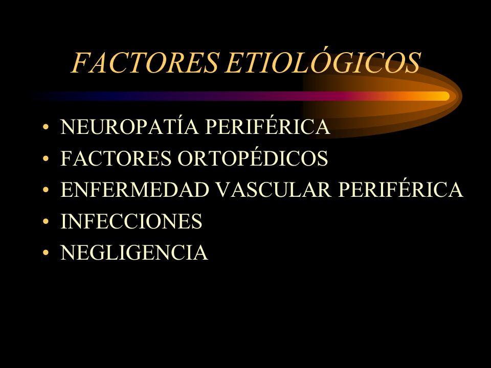 FACTORES ETIOLÓGICOS NEUROPATÍA PERIFÉRICA FACTORES ORTOPÉDICOS