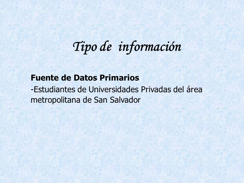 Tipo de información Fuente de Datos Primarios