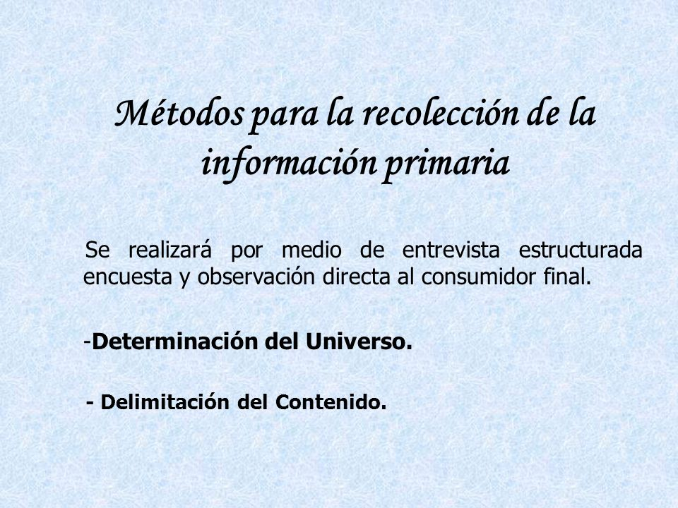 Métodos para la recolección de la información primaria