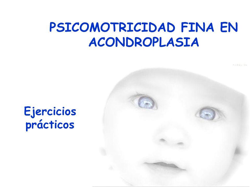PSICOMOTRICIDAD FINA EN ACONDROPLASIA