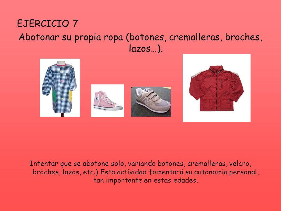 Abotonar su propia ropa (botones, cremalleras, broches, lazos…).
