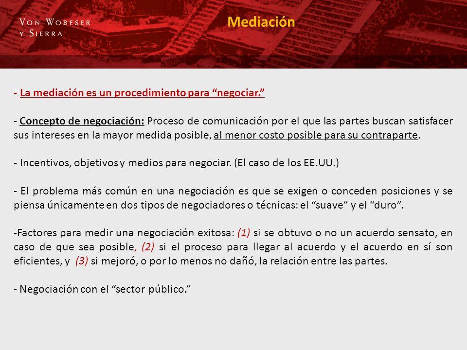 Mediación - La mediación es un procedimiento para negociar.