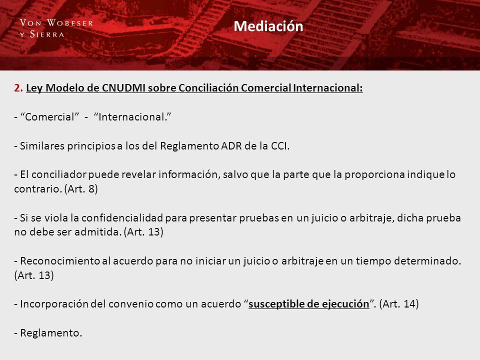 Mediación 2. Ley Modelo de CNUDMI sobre Conciliación Comercial Internacional: Comercial - Internacional.
