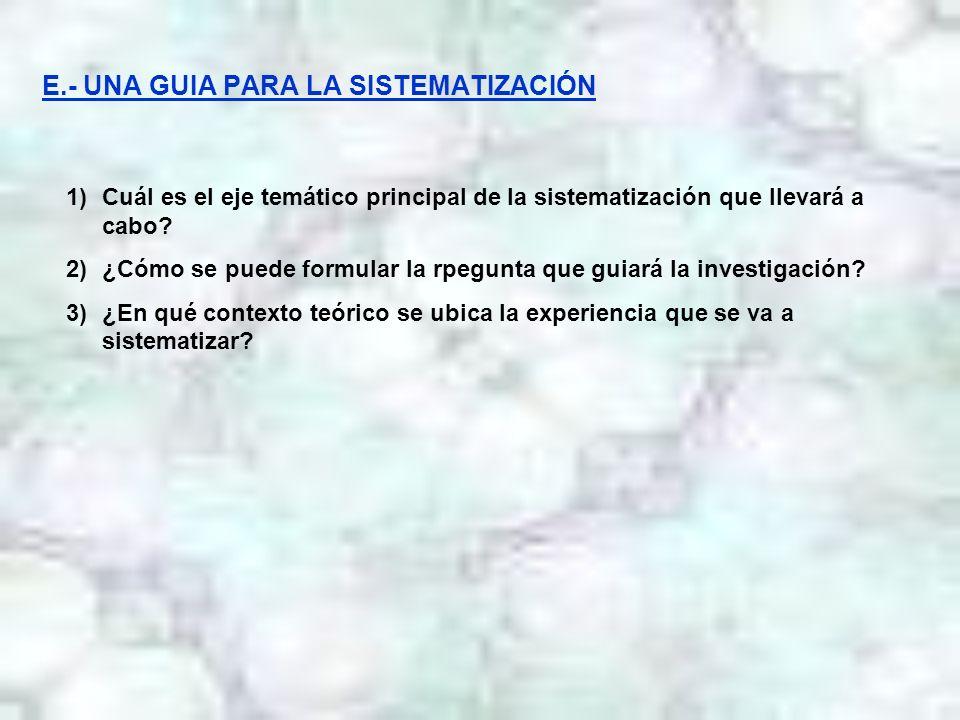 E.- UNA GUIA PARA LA SISTEMATIZACIÓN