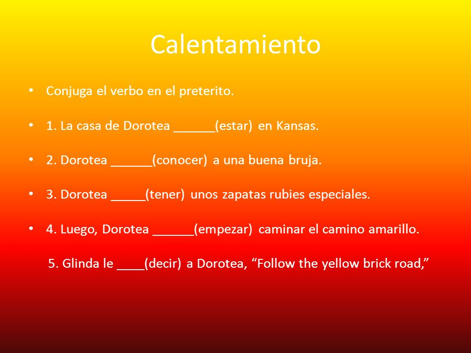 Calentamiento Conjuga el verbo en el preterito.