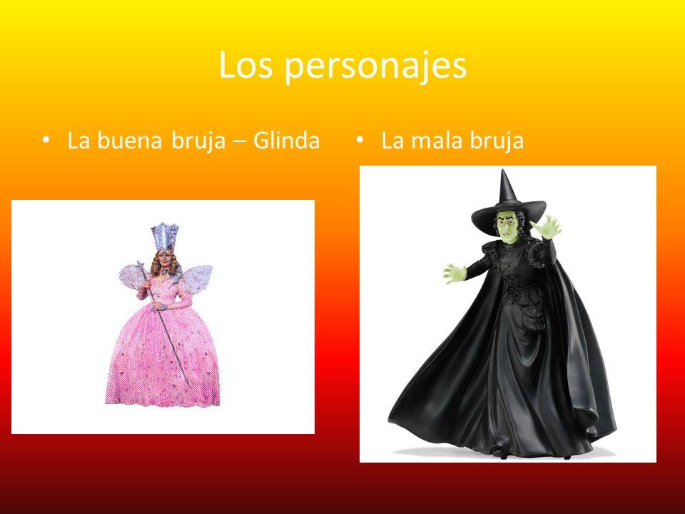 Los personajes La buena bruja – Glinda La mala bruja