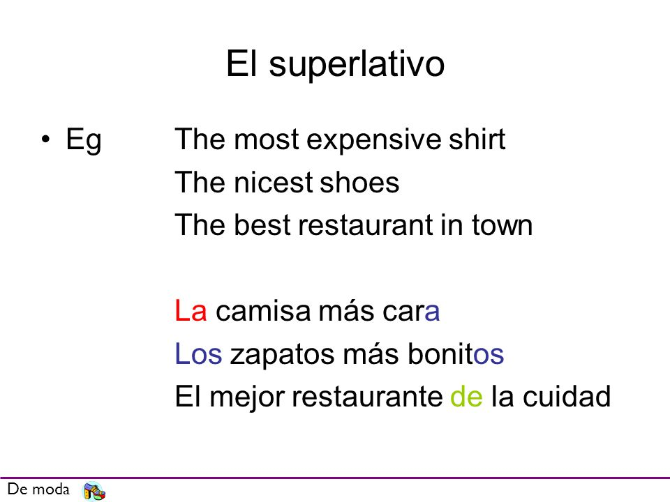 El superlativo Eg The most expensive shirt The nicest shoes