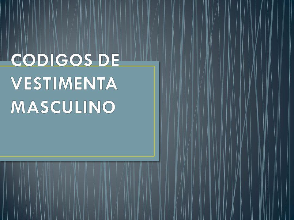 CODIGOS DE VESTIMENTA MASCULINO