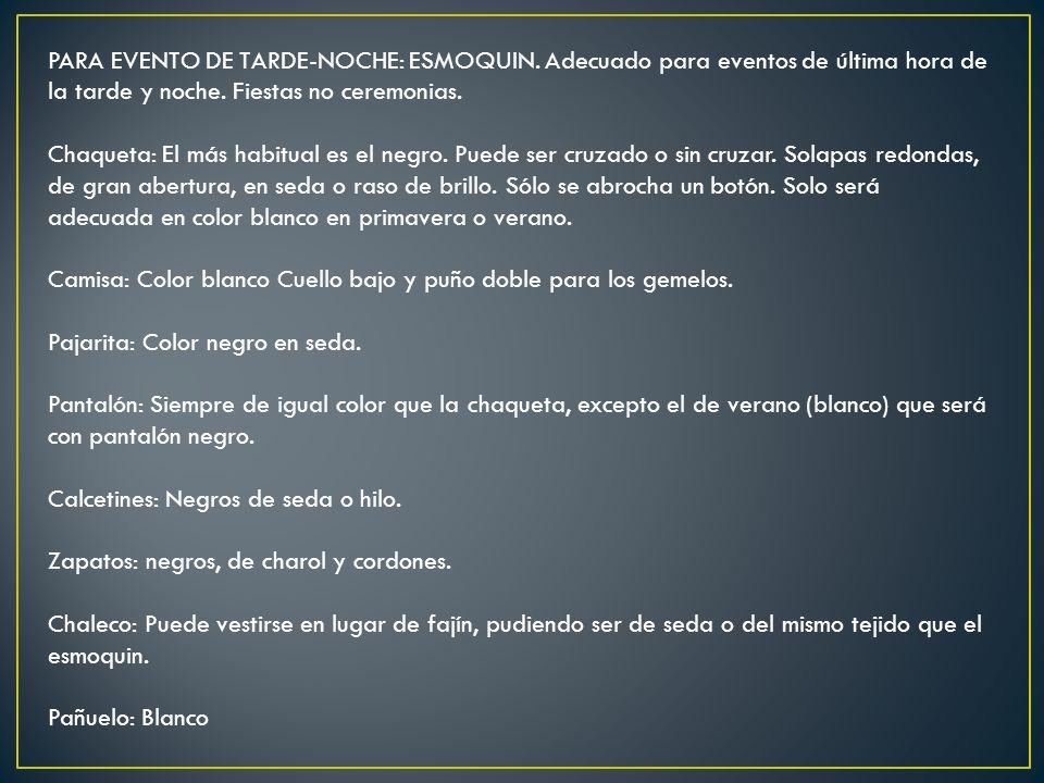 PARA EVENTO DE TARDE-NOCHE: ESMOQUIN