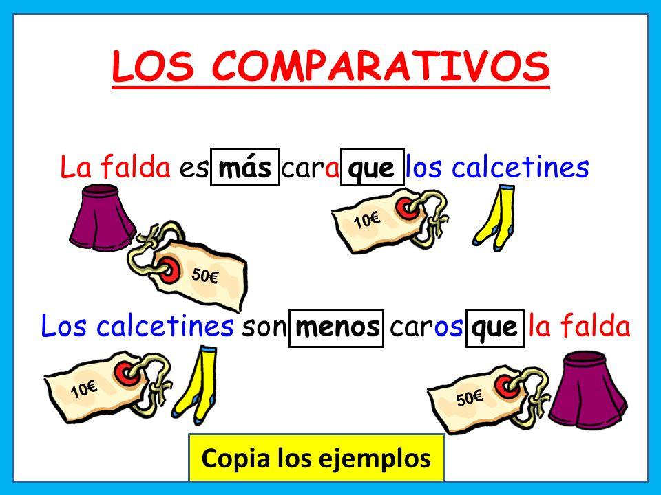 LOS COMPARATIVOS La falda es más cara que los calcetines