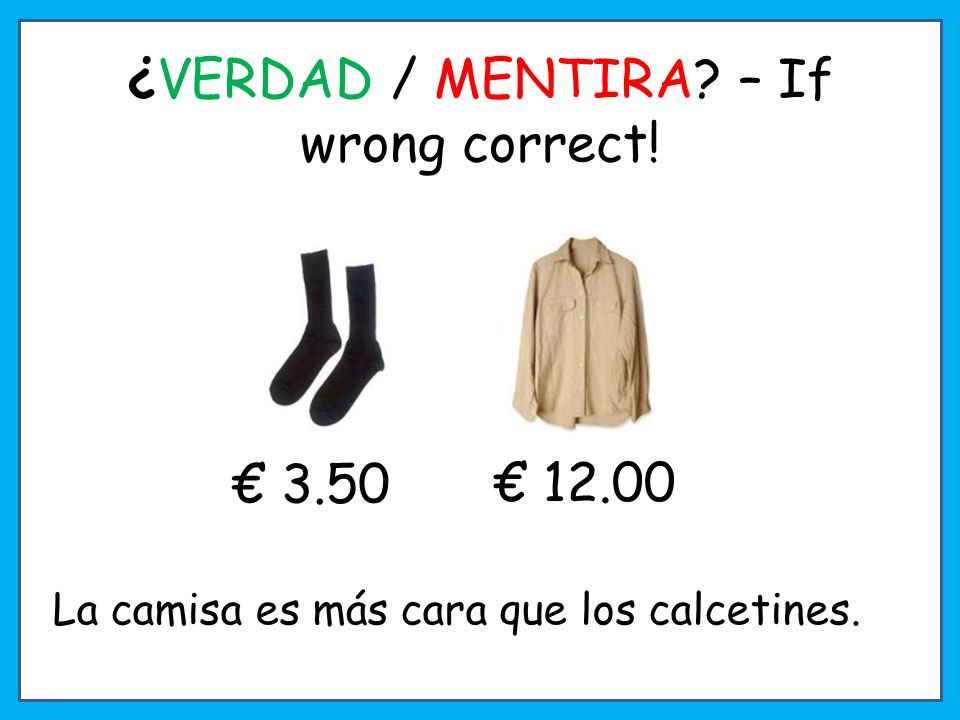 ¿VERDAD / MENTIRA – If wrong correct!