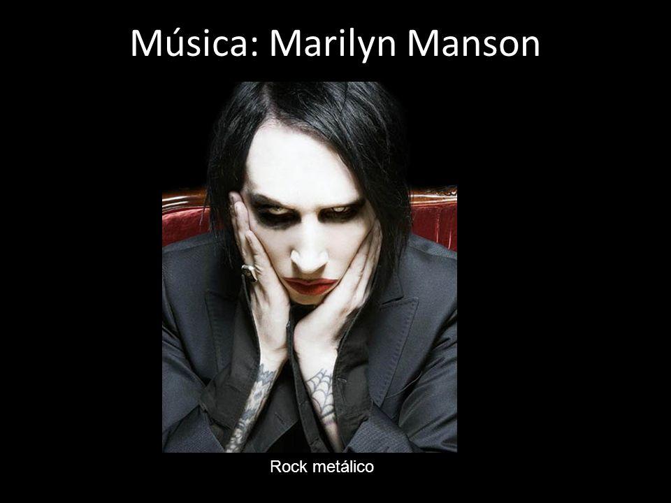 Música: Marilyn Manson