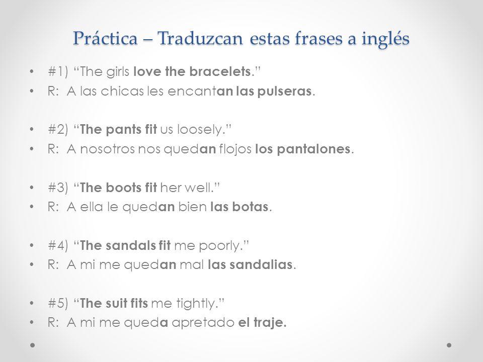 Práctica – Traduzcan estas frases a inglés