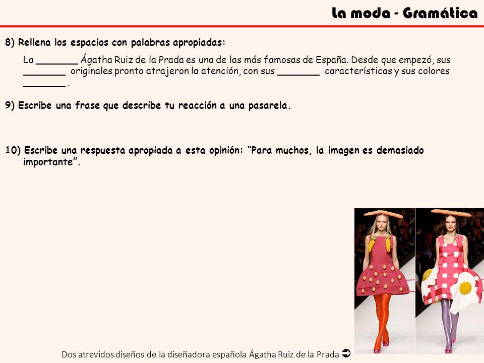 La moda - Gramática 8) Rellena los espacios con palabras apropiadas: