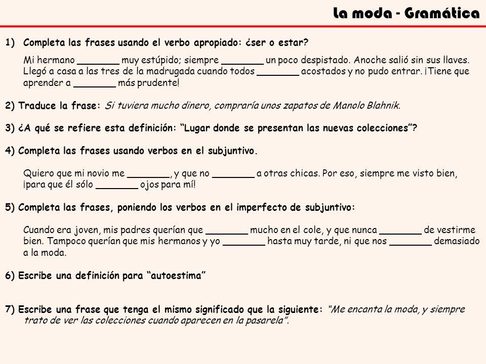 La moda - Gramática Completa las frases usando el verbo apropiado: ¿ser o estar