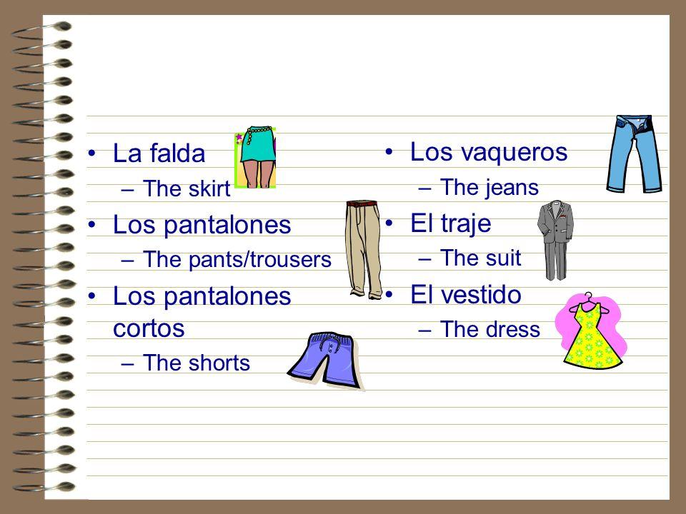 La falda Los vaqueros Los pantalones El traje Los pantalones cortos