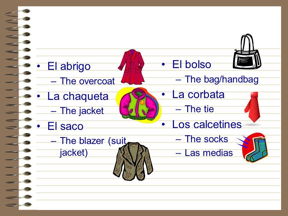 El bolso El abrigo La corbata La chaqueta Los calcetines El saco