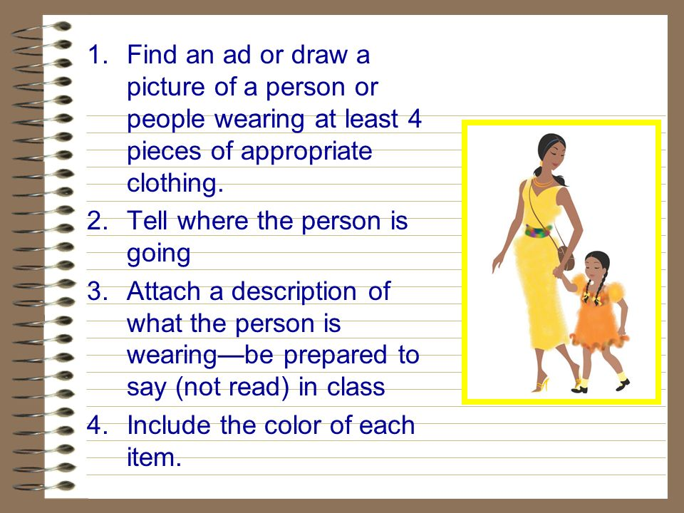 Find an ad or draw a picture of a person or people wearing at least 4 pieces of appropriate clothing.