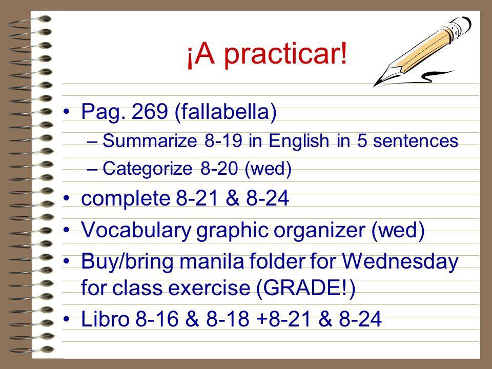 ¡A practicar! Pag. 269 (fallabella) complete 8-21 & 8-24