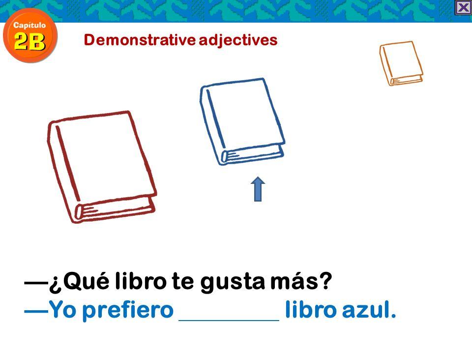 —¿Qué libro te gusta más —Yo prefiero libro azul.