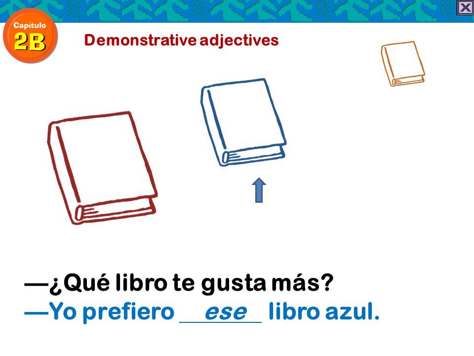 —¿Qué libro te gusta más —Yo prefiero ese libro azul.