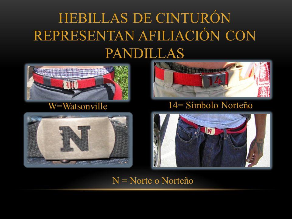 HEBILLAS DE CINTURÓN REPRESENTAN AFILIACIÓN CON PANDILLAS