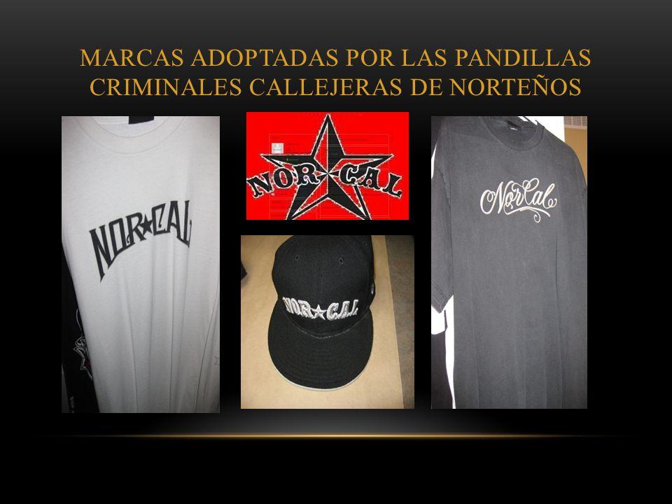 MARCAS ADOPTADAS POR LAS PANDILLAS CRIMINALES CALLEJERAS DE NORTEÑOS