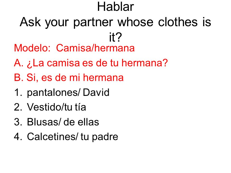 Hablar Ask your partner whose clothes is it