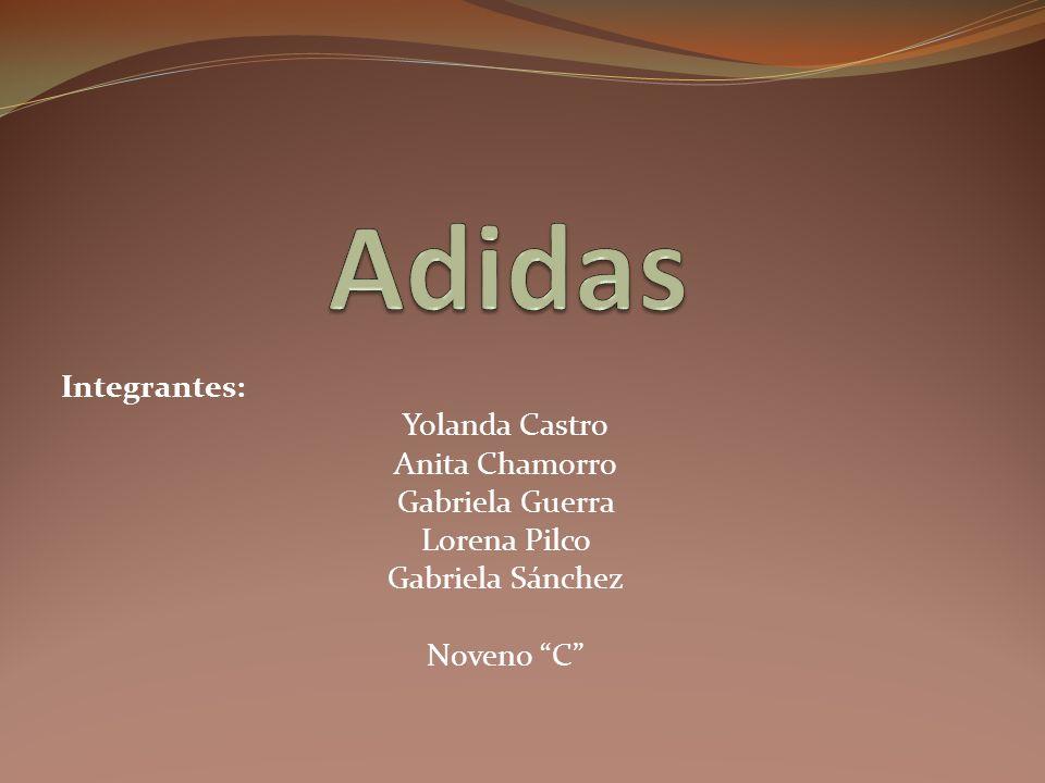 Adidas Integrantes: Yolanda Castro Anita Chamorro Gabriela Guerra