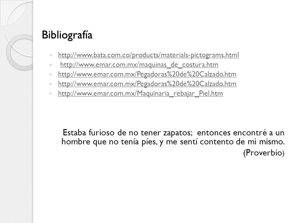Bibliografía http://www.bata.com.co/products/materials-pictograms.html. http://www.emar.com.mx/maquinas_de_costura.htm.