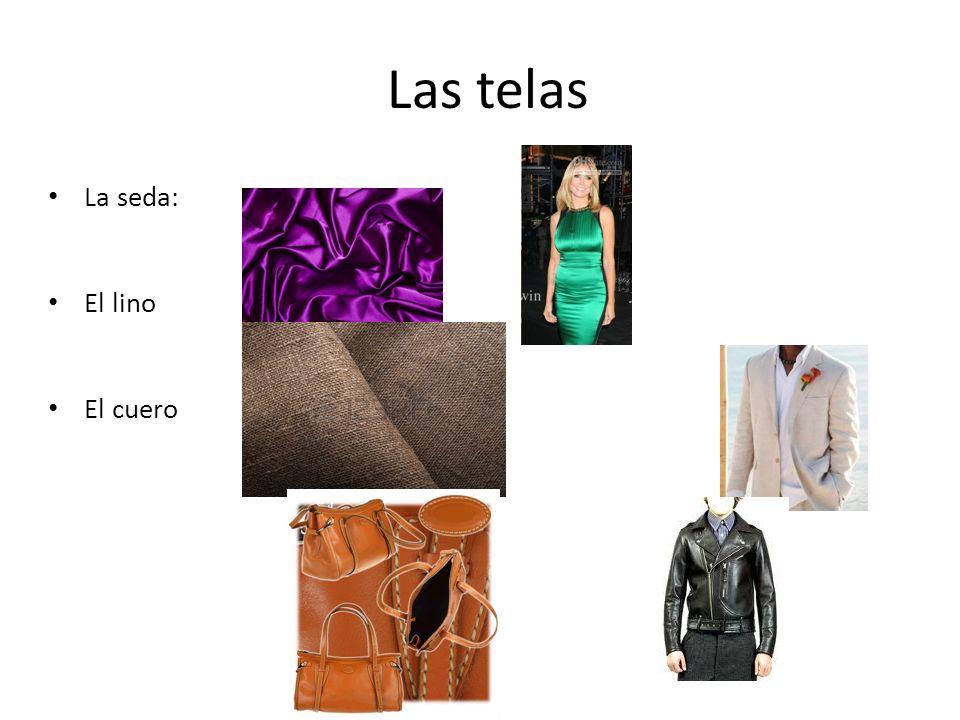 Las telas La seda: El lino El cuero