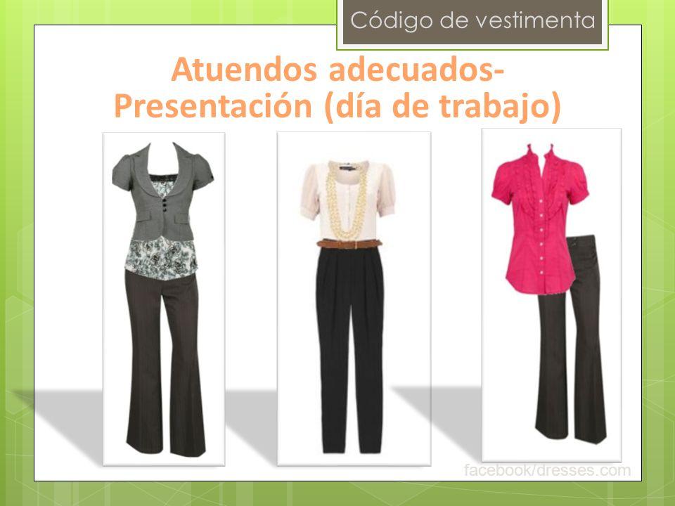 Atuendos adecuados- Presentación (día de trabajo)