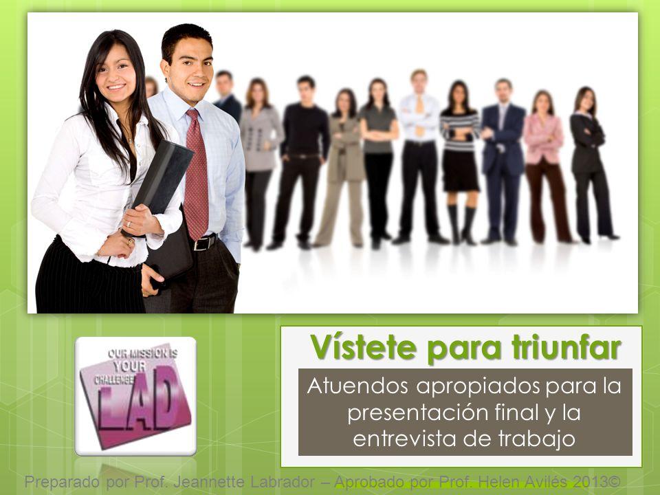 Vístete para triunfar Atuendos apropiados para la presentación final y la entrevista de trabajo.