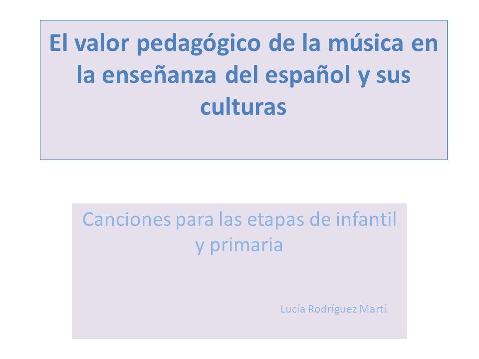 Canciones para las etapas de infantil y primaria Lucía Rodríguez Martí