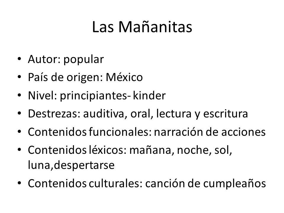 Las Mañanitas Autor: popular País de origen: México