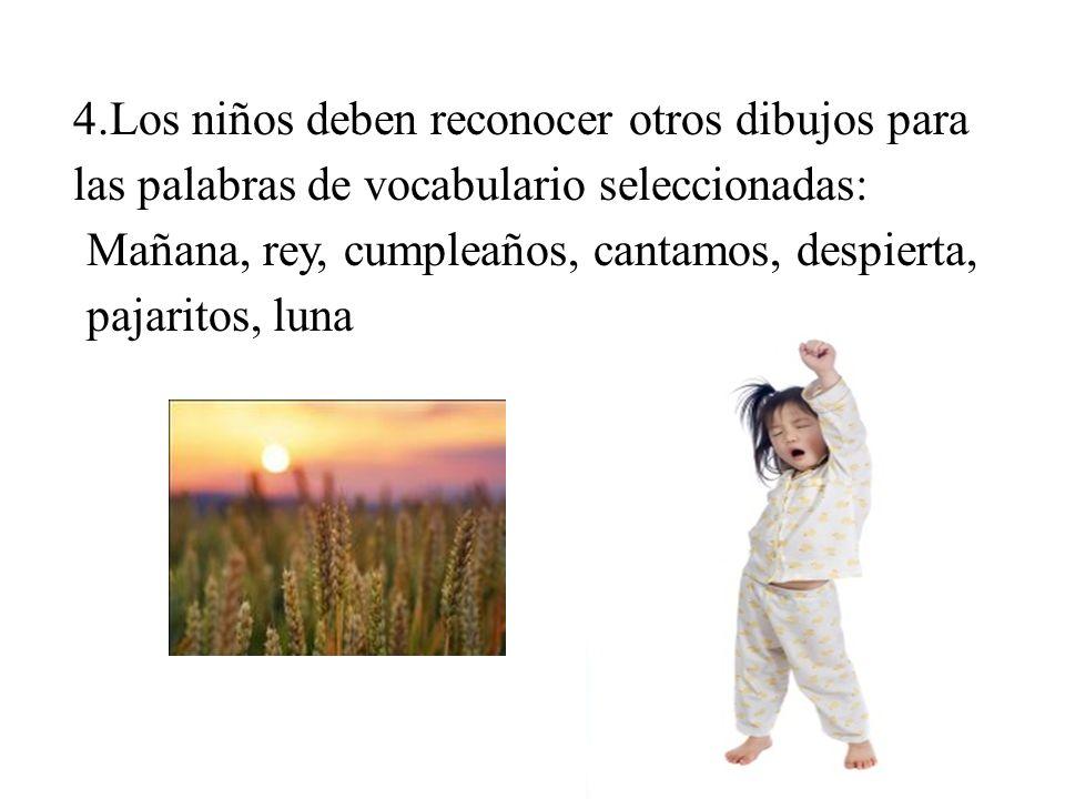 4.Los niños deben reconocer otros dibujos para las palabras de vocabulario seleccionadas: