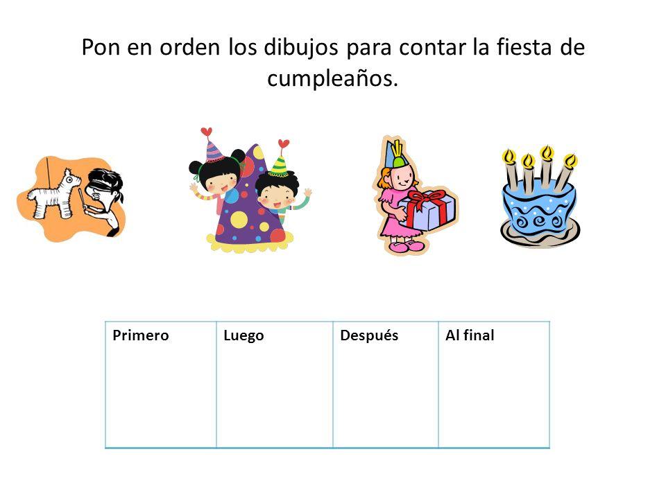 Pon en orden los dibujos para contar la fiesta de cumpleaños.