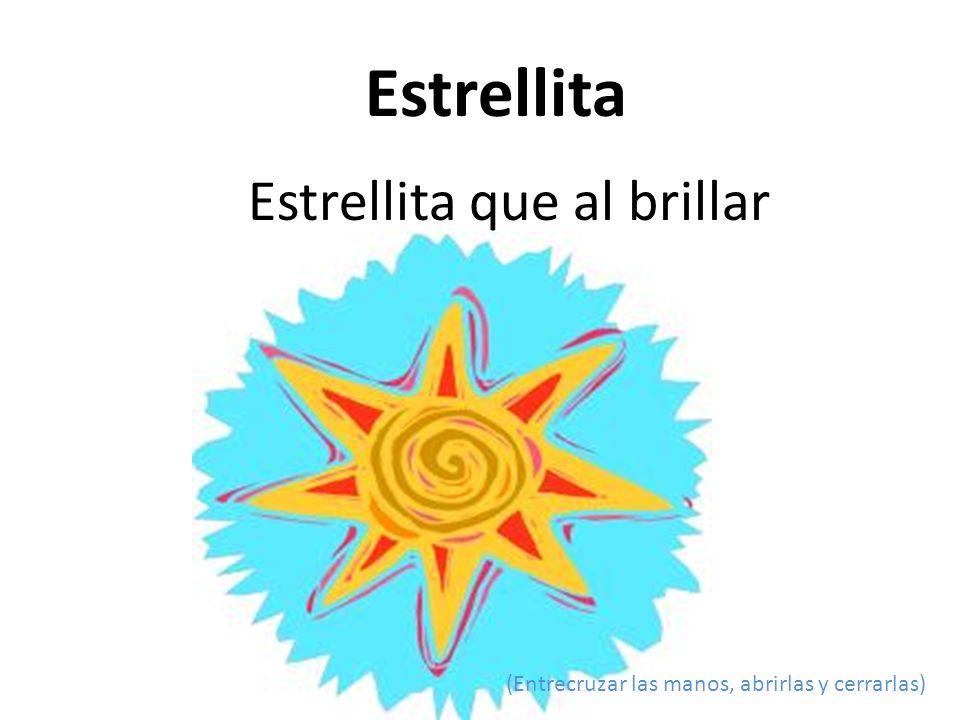 Estrellita Estrellita que al brillar