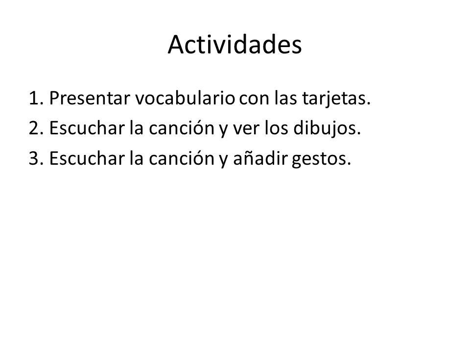 Actividades 1. Presentar vocabulario con las tarjetas.