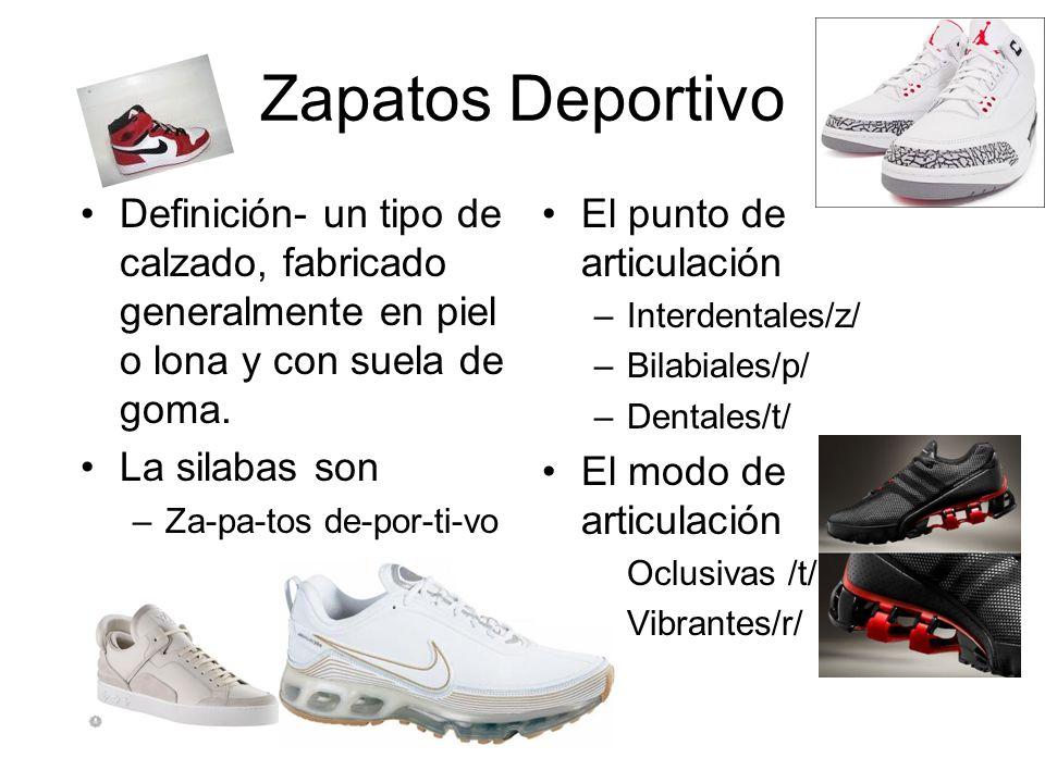 Zapatos Deportivo Definición- un tipo de calzado, fabricado generalmente en piel o lona y con suela de goma.