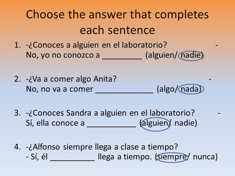 Choose the answer that completes each sentence