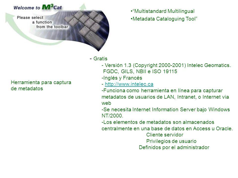 - Gratis Multistandard Multilingual Metadata Cataloguing Tool