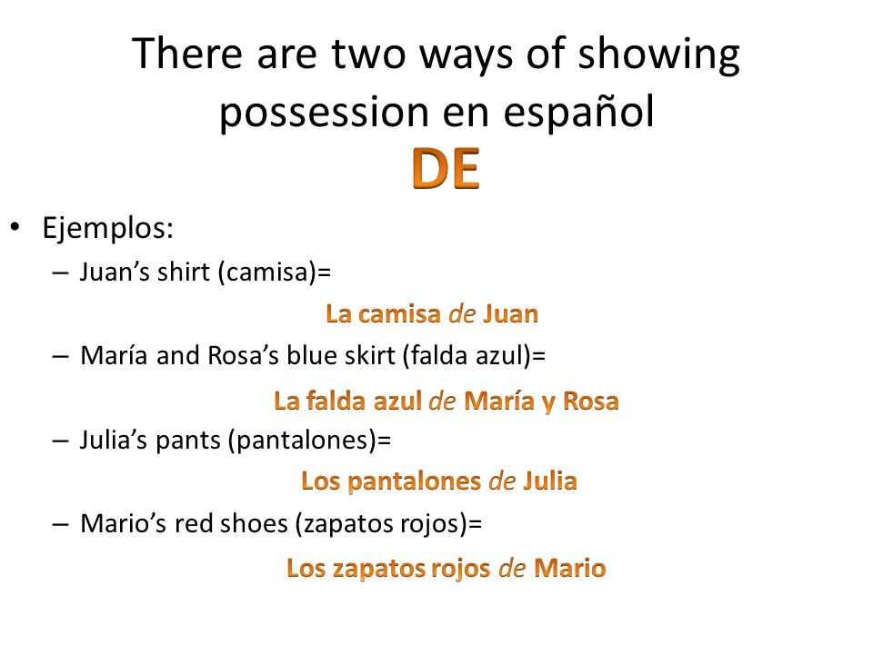 There are two ways of showing possession en español