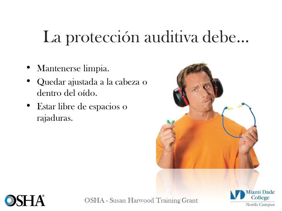 La protección auditiva debe…
