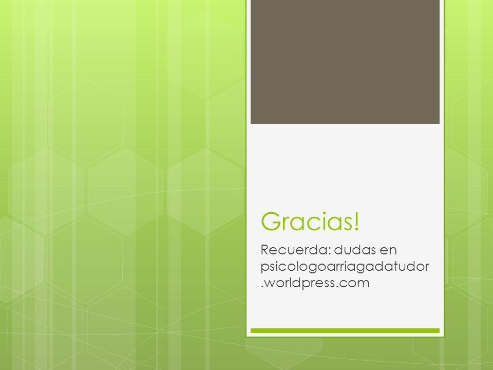 Recuerda: dudas en psicologoarriagadatudor.worldpress.com