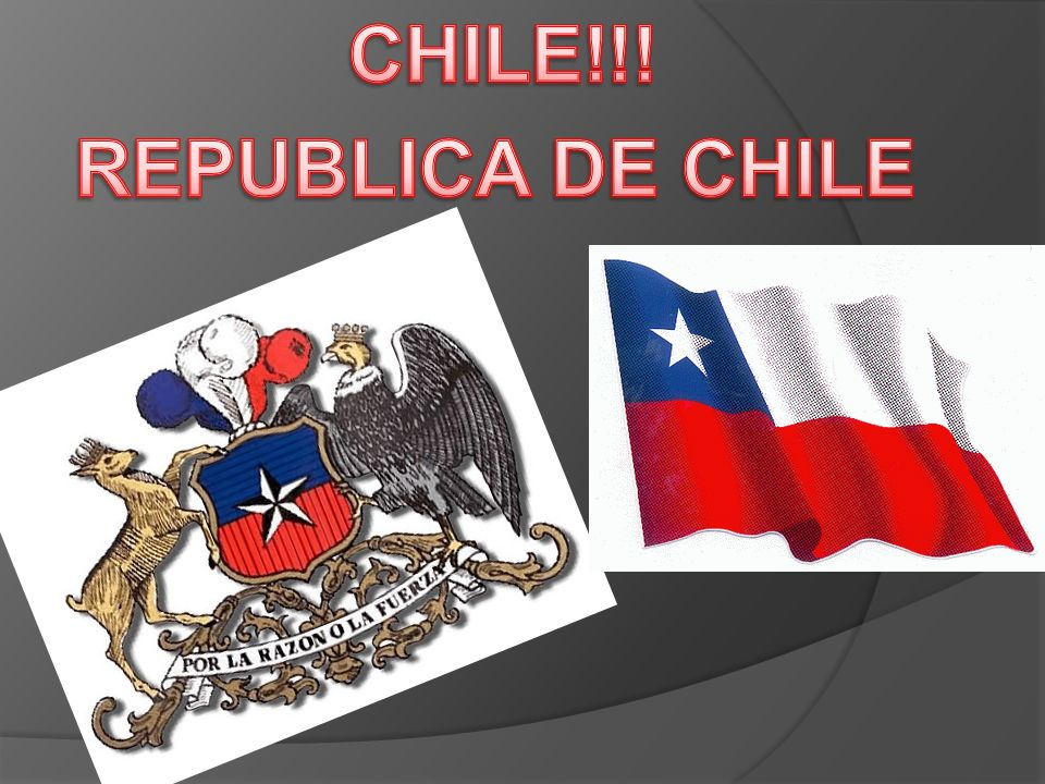 CHILE!!! REPUBLICA DE CHILE