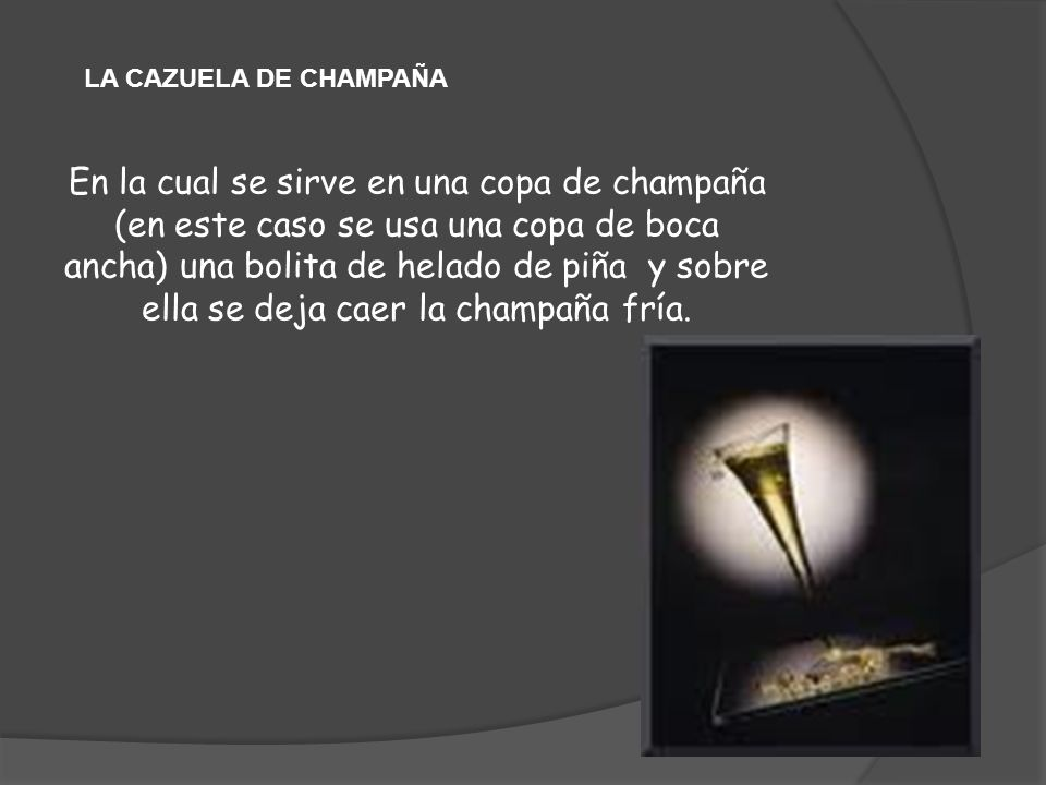 LA CAZUELA DE CHAMPAÑA