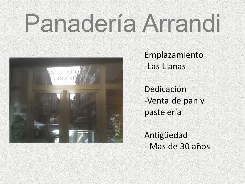 Panadería Arrandi Emplazamiento Las Llanas Dedicación