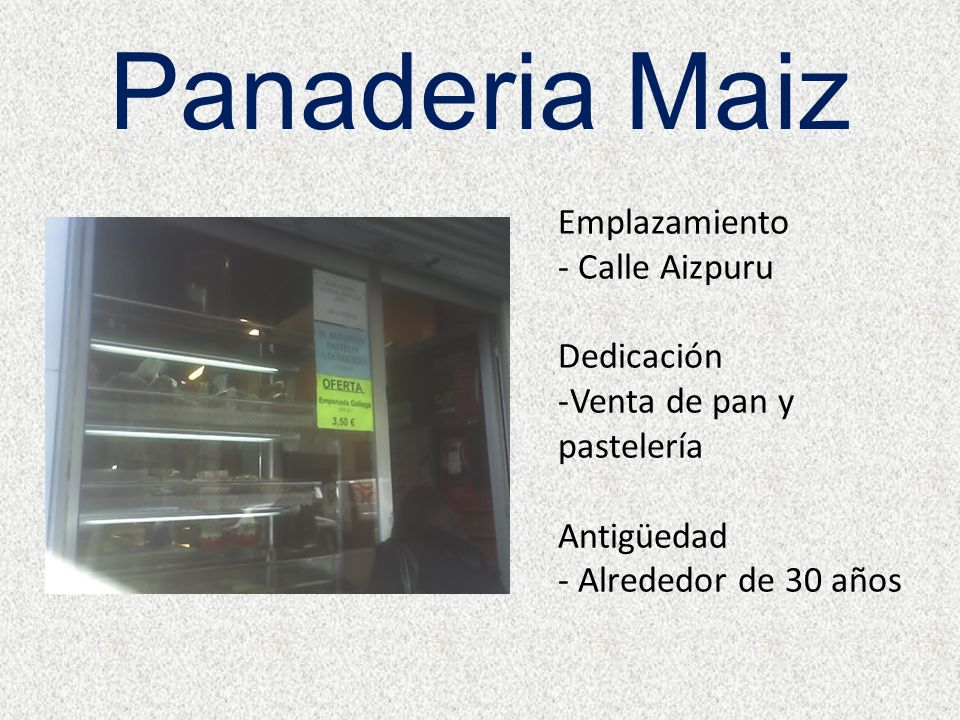 Panaderia Maiz Emplazamiento Calle Aizpuru Dedicación
