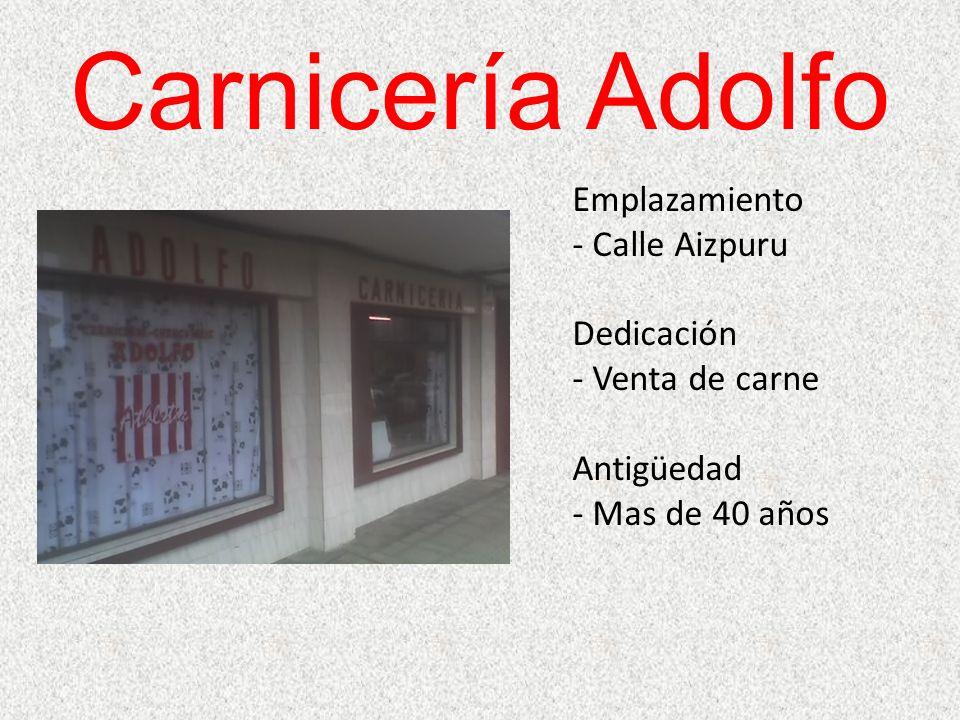 Carnicería Adolfo Emplazamiento Calle Aizpuru Dedicación